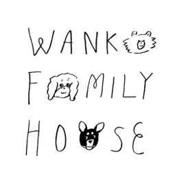WANKO FAMILY HOUSE